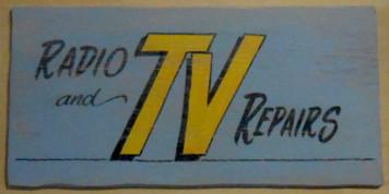 RADIO and TV REPAIRS Sign by George Borum