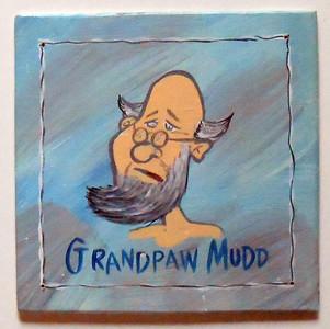 GRANDPAW MUDD By Poor Ol' George™