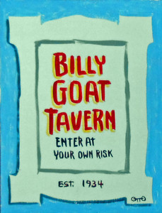 BILLY GOAT TAVERN by Chicago Street Artist - Otto Schneider