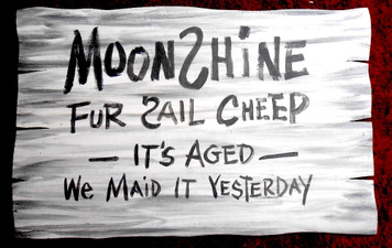 MOONSHINE FUR SALE CHEEP Sign by Poor Ol George