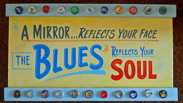 BLUES REFLECTS YOUR FACE SIGN by George Borum