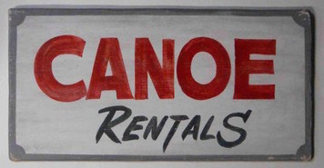 CANOE RENTALS - OLD TIME SIGN by George Borum