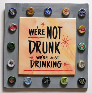 We're NOT DRUNK - BAR SIGN by George Borum