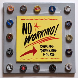 NO WORKING During Drinking Hours by George Borum
