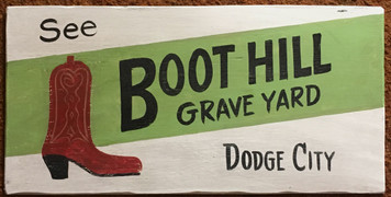 Boot Hill - Dodge City  Kansas - Old Time Sign by George Borum