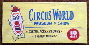 CIRCUS WORLD WISCONSIN - Old Time Sign by George Borum