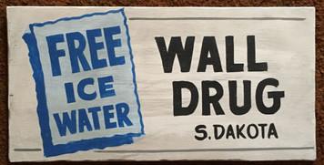 WALL DRUG - FREE ICE WATER - S DAKOTA