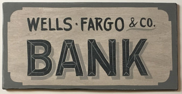 WELLS FARGO BANK  SIGN - OLD WEST DECOR