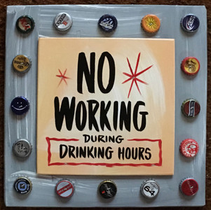 NO WORKING DURING DRINKING HOURS (2611)
