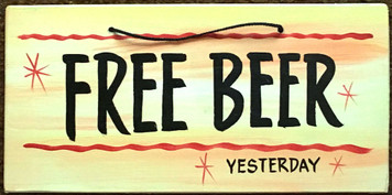 FREE BEER YESTERDAY --  PARTY SIGN - 2622