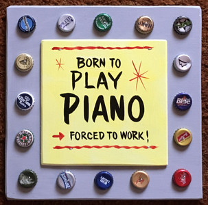 BORN TO PLAY PIANO - #2643