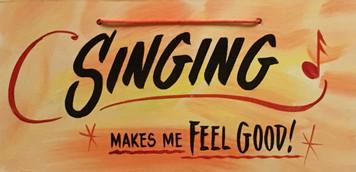 SINGING MAKES ME FEEL GOOD