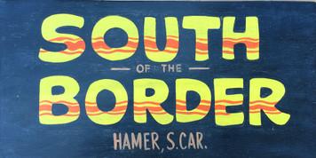 SOUTH of the BORDER - Hamer, S Carolina
