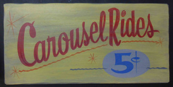 Carousel Rides -  Merry Go Round Old Time Sign by George Borum