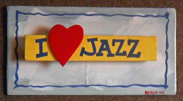 I Love Jazz - Wall Plaque by George Borum