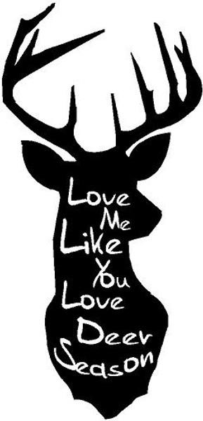 2016 Love me Like you love deer season decal