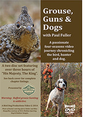 Grouse, Guns and Dogs with Paul Fuller 2-disc DVD set