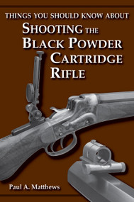 Things You Should Know About Shooting the Black Powder Cartridge Rifle