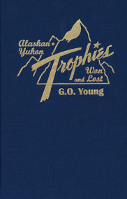 Alaskan Yukon Trophies Won and Lost