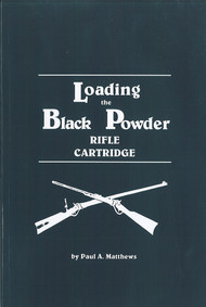 Loading the Black Powder Rifle Cartridge