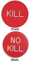 CASINO QUALITY KILL/NO KILL BUTTON