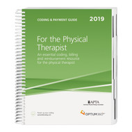 The Coding and Payment Guide for the Physical Therapistis your one-stop coding, reimbursement, and documentation resource developed exclusively for physical therapy. Co-produced with the American Physical Therapy Association,this comprehensive and easy-to-use guide is updated for 2019 and organized by specialty-specific CPT® codes. Each code includes its official description and lay description, coding tips, documentation and reimbursement tips, Medicare edits, and is cross-coded to common ICD-10-CM diagnosis codes to complete the coding process. Getting to the code information you need has never been so easy.