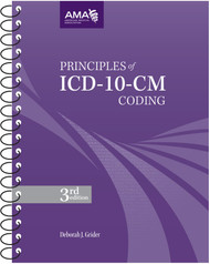"Principles of ICD-10-CM Coding, third edition. Designed for both the self-learner and classroom use, this educational ICD-10-CM coding resource teaches the user how to make the correct decision when selecting diagnosis code(s) using the new coding system. Written for all skill levels from basic to advanced, Principles of ICD-10-CM Coding provides examples of ""real-life"" chart notes to enhance understanding, and provides the tools needed to confidently move from ICD-9-CM to ICD-10-CM."