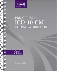 Principles of ICD-10-CM Coding Workbook, third edition. The new ICD-10-CM will impact every physician practice. Principles of ICD-10-CM Coding Workbook will make the transition easier.