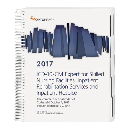 The 2017 ICD-10-CM Expert for SNF, IRF and Inpatient Hospice with our hallmark features and content has been designed specifically to address diagnosis coding challenges for post-acute care services.