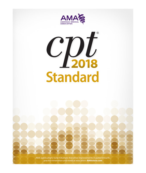 Correct reporting and billing of medical procedures and services begins with CPT® 2018 Standard Edition. The AMA publishes the only CPT® code book with the official CPT coding guidelines developed by the CPT Editorial Panel.