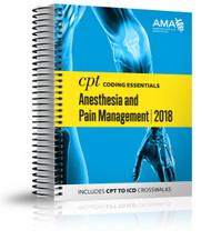 CPT Coding Essentials for Anesthesiology/Pain Management 2018