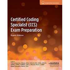 The Certified Coding Specialist (CCS) Exam Preparation, Eithth Edition will give you the confidence to master the CCS certification exam.