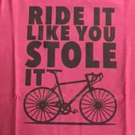 Ride It ; Stole It T-Shirt
