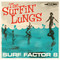 "LP The Surfin' Lungs ""Surf Factor 8"""