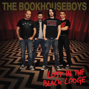 """The Bookhouseboys """"Lost in the Black Lodge"""""""