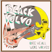 """CD Black Volvo """"Once We All Were Wolves"""""""
