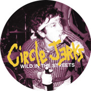 """7"""" picture Circle Jerks """"Wild In The Streets"""""""
