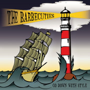 """CD The Barbecuties """"Go Down With Style"""""""