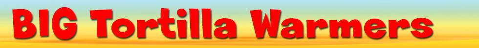 big-tortilla-warmer-banner.jpg
