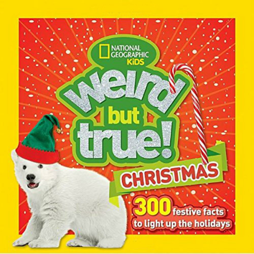 Weird but True Christmas: 300 Festive Facts to Light Up the Holidays Book