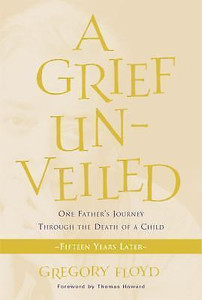 A Grief Unveiled by Gregory Floyd