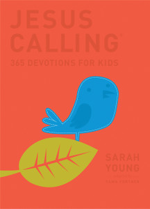 Jesus Calling: 365 Devotions for Kids  by Sarah Young- Leathersoft