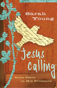 Jesus Calling: Enjoy Peace in His Presence  by Sarah Young