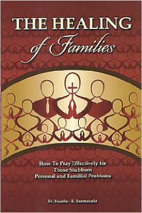 The Healing of Families by Fr. Yozefu- B. Ssemakula
