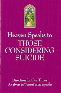 Heaven Speaks to Those Considering Suicide by Anne, a lay apostle