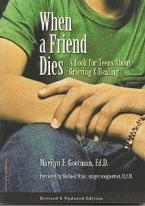 When a Friend Dies A Book for Teens about Grieving and Healing