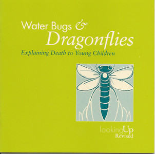 Water Bugs & Dragonflies Explaining Death to Young Children