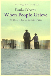 When People Grieve by Paula D'Arcy