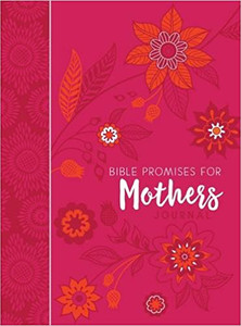 Bible Promises for Mothers Journal