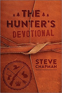The Hunter's Devotional By Steve Chapman